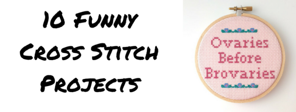 10 Funny Cross Stitch Projects