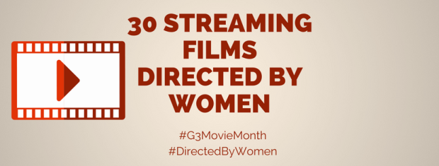 30 Streaming Films Directed by Women