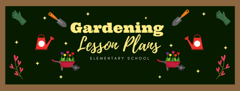 Gardening Lesson Plans Gals Guide To The Galaxy – Gardening Lesson Plans
